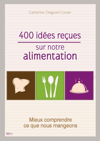 400 idées reçues alimentation